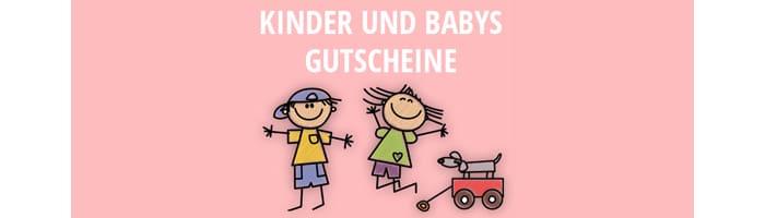 Kinder und Babys Gutscheine